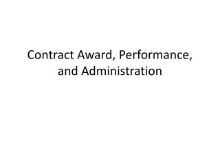 Contract Award, Performance,  and Administration