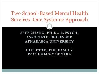 Two School-Based Mental Health Services: One Systemic Approach
