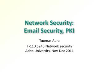 Network Security:  Email Security, PKI