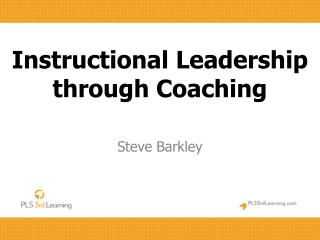 Instructional Leadership through Coaching