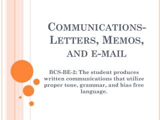 Communications-Letters, Memos, and e-mail