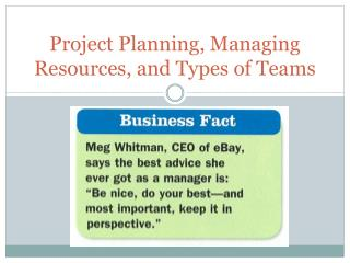 Project Planning, Managing Resources, and Types of Teams