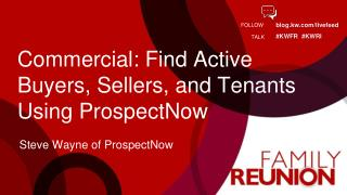 Commercial: Find Active Buyers, Sellers, and Tenants Using ProspectNow
