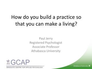 How do you build a practice so that you can make a living?