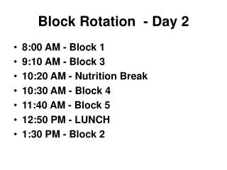 Block Rotation  - Day 2