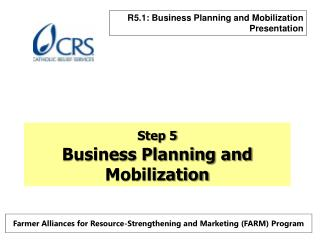 Step 5 Business Planning and Mobilization