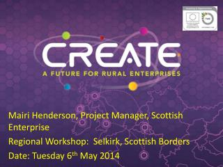 Mairi Henderson, Project Manager, Scottish Enterprise