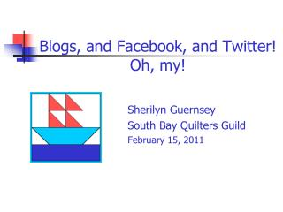 Blogs, and Facebook, and Twitter! Oh, my!
