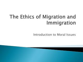 The Ethics of Migration and Immigration