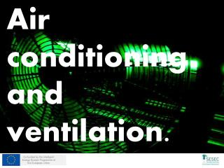 Air  conditioning and  ventilation.