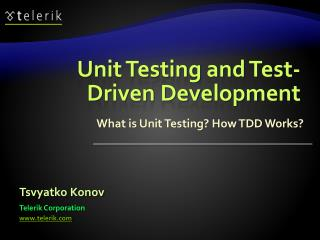 Unit Testing and  Test-Driven Development