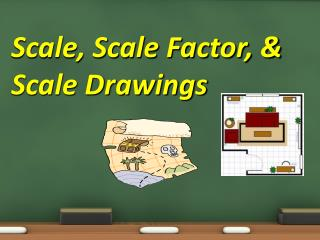 Scale, Scale Factor, & Scale Drawings