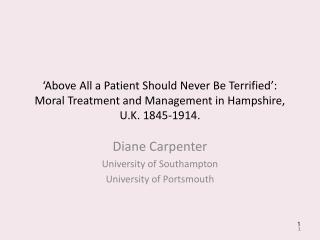 Diane Carpenter University of Southampton University of Portsmouth