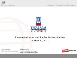 Summus Industries and Staples Business Review October 27 ,  2011