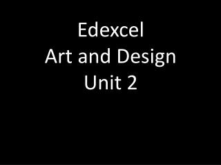 Edexcel Art and Design Unit 2