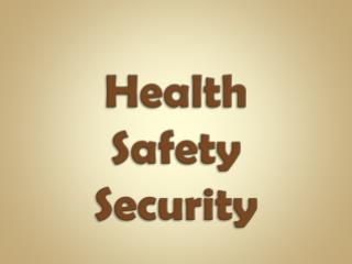 Health Safety Security