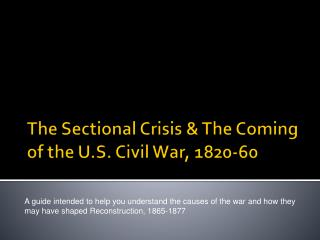 The Sectional Crisis & The Coming of the U.S. Civil War, 1820-60