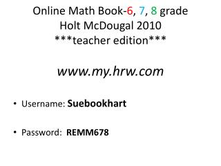 Online Math Book- 6 ,  7 ,  8  grade Holt McDougal  2010 ***teacher edition***