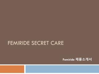 Femiride Secret care