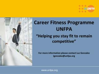 "Career Fitness Programme UNFPA ""Helping you stay fit to remain competitive"""