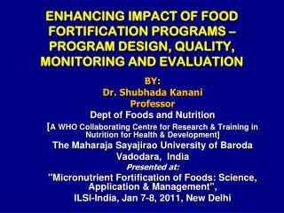 BY:  Dr.  Shubhada Kanani Professor  Dept of Foods and Nutrition