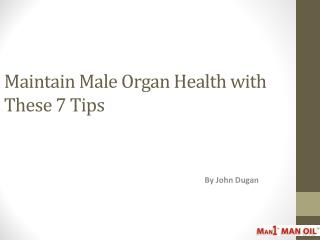 Maintain Male Organ Health with These 7 Tips