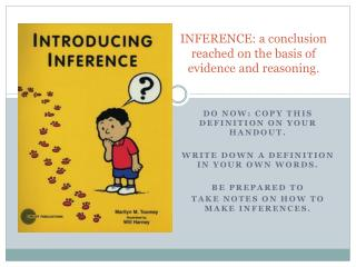 INFERENCE: a conclusion reached on the basis of evidence and reasoning.