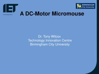 A DC-Motor Micromouse