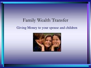 Family Wealth Transfer