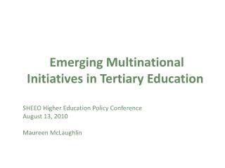 Emerging Multinational Initiatives in Tertiary Education