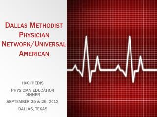 Dallas Methodist Physician Network/Universal American