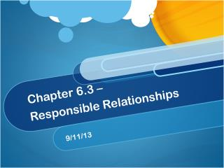 Chapter 6.3 – Responsible Relationships