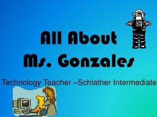 All About  Ms. Gonzales