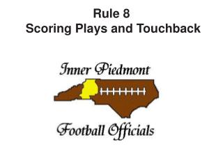 Rule 8 Scoring Plays and Touchback