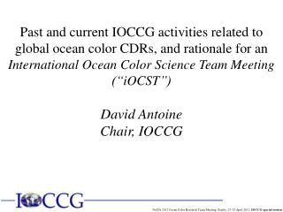 Past and current IOCCG activities related to global ocean color CDRs, and rationale for an