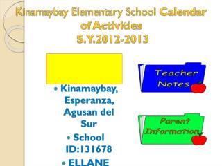 Kinamaybay Elementary School Calendar of Activities S.Y.2012-2013