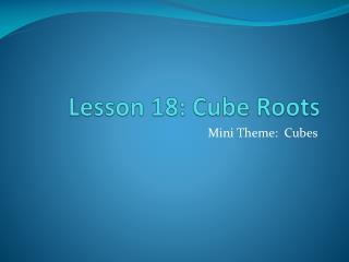 Lesson 18: Cube Roots