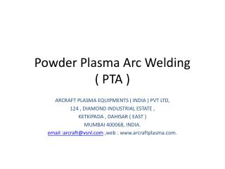 Powder Plasma Arc Welding         ( PTA )