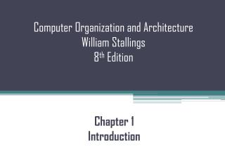 Computer  Organization and Architecture  William Stallings  8 th  Edition