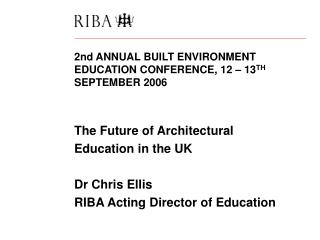 2nd ANNUAL BUILT ENVIRONMENT EDUCATION CONFERENCE, 12 – 13 TH  SEPTEMBER 2006