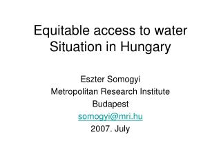 Equitable access to water  Situation in Hungary