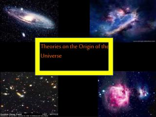 Theories on the Origin of the Universe