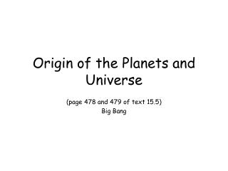 Origin of the Planets and Universe