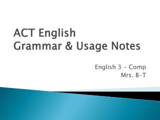 ACT English  Grammar & Usage Notes