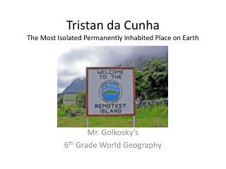 Tristan da Cunha The Most Isolated  Permanently Inhabited  Place on Earth