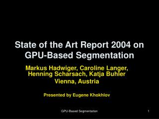 State of the Art Report 2004 on GPU-Based Segmentation
