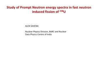 Study of Prompt Neutron energy spectra in fast neutron induced fission of  238 U