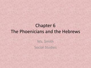 Chapter 6 The Phoenicians and the Hebrews