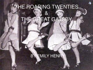 THE ROARING TWENTIES & THE GREAT GATSBY