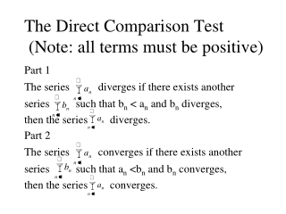 The Direct Comparison Test (Note: all terms must be positive)
